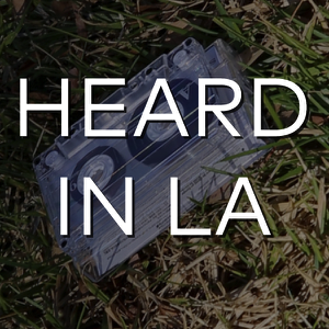 Heard in LA